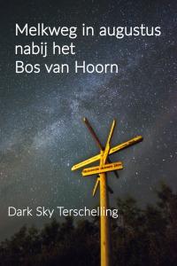 DarkSkyTerschelling: De Melkweg in augustus nabij het Bos van Hoorn