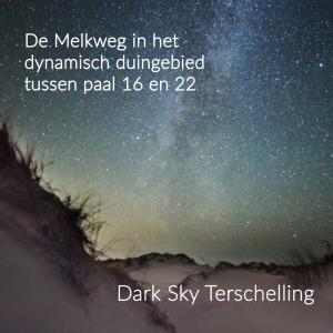 DarkSkyTerschelling: De Melkweg in het dynamisch duingebied tussen paal 16 en 22